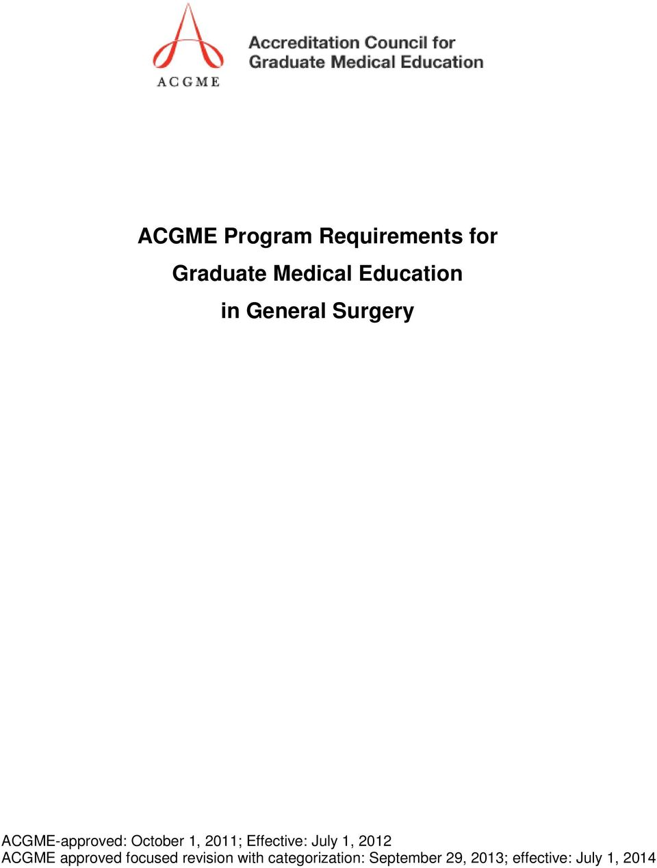 Effective: July 1, 2012 ACGME approved focused revision