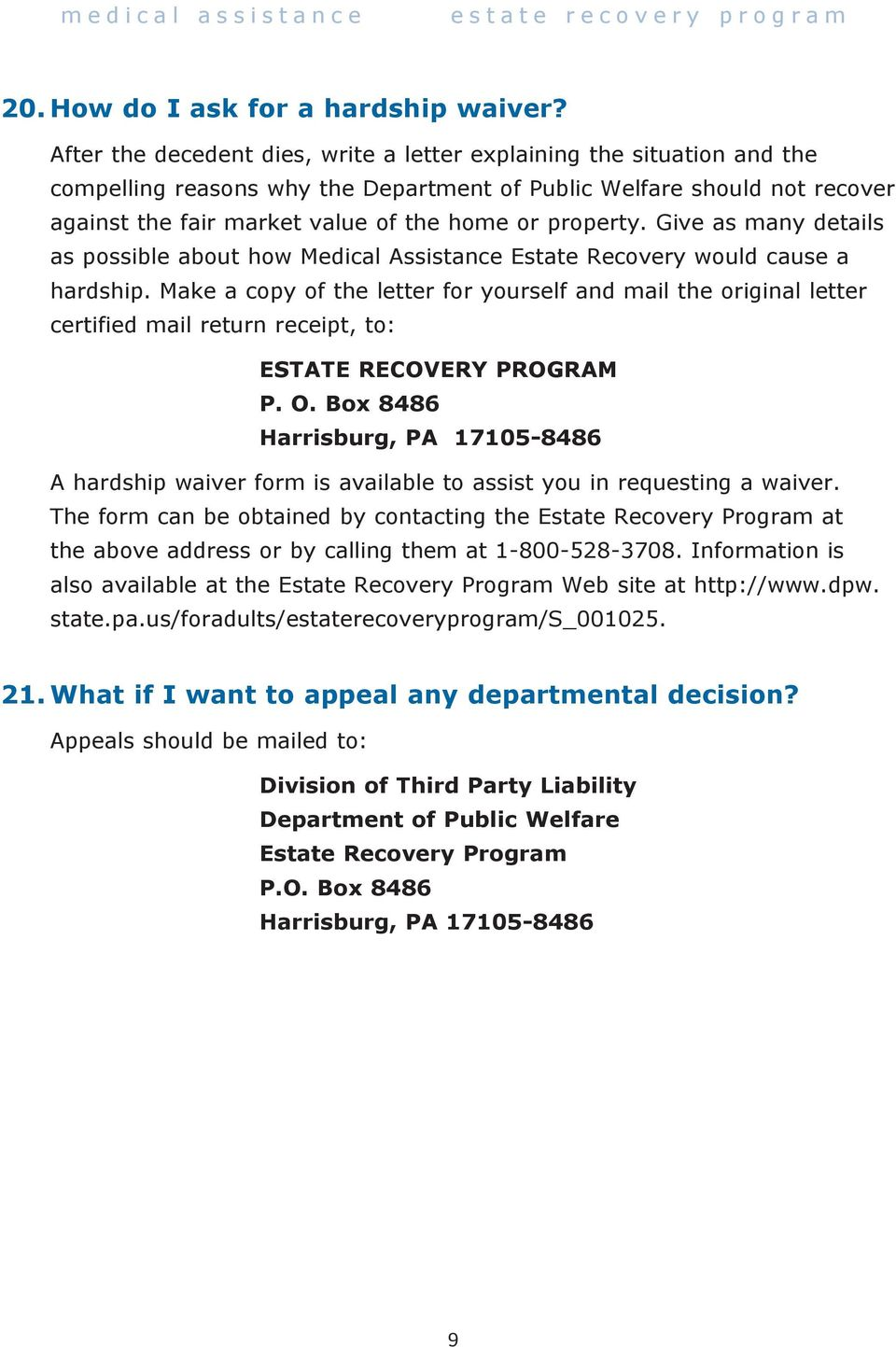 property. Give as many details as possible about how Medical Assistance Estate Recovery would cause a hardship.