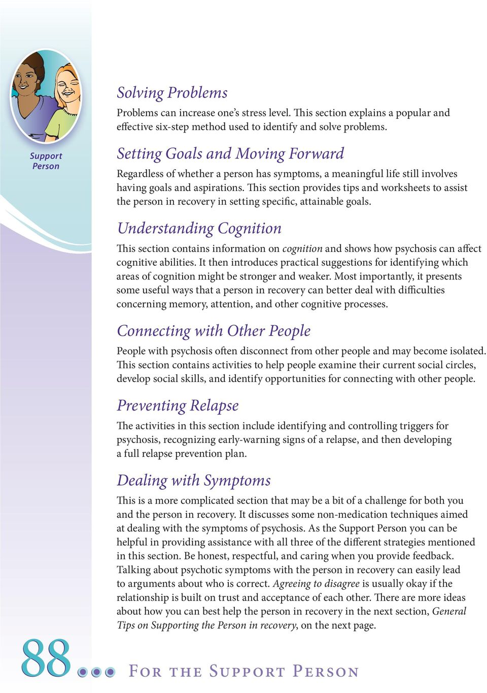 This section provides tips and worksheets to assist the person in recovery in setting specific, attainable goals.