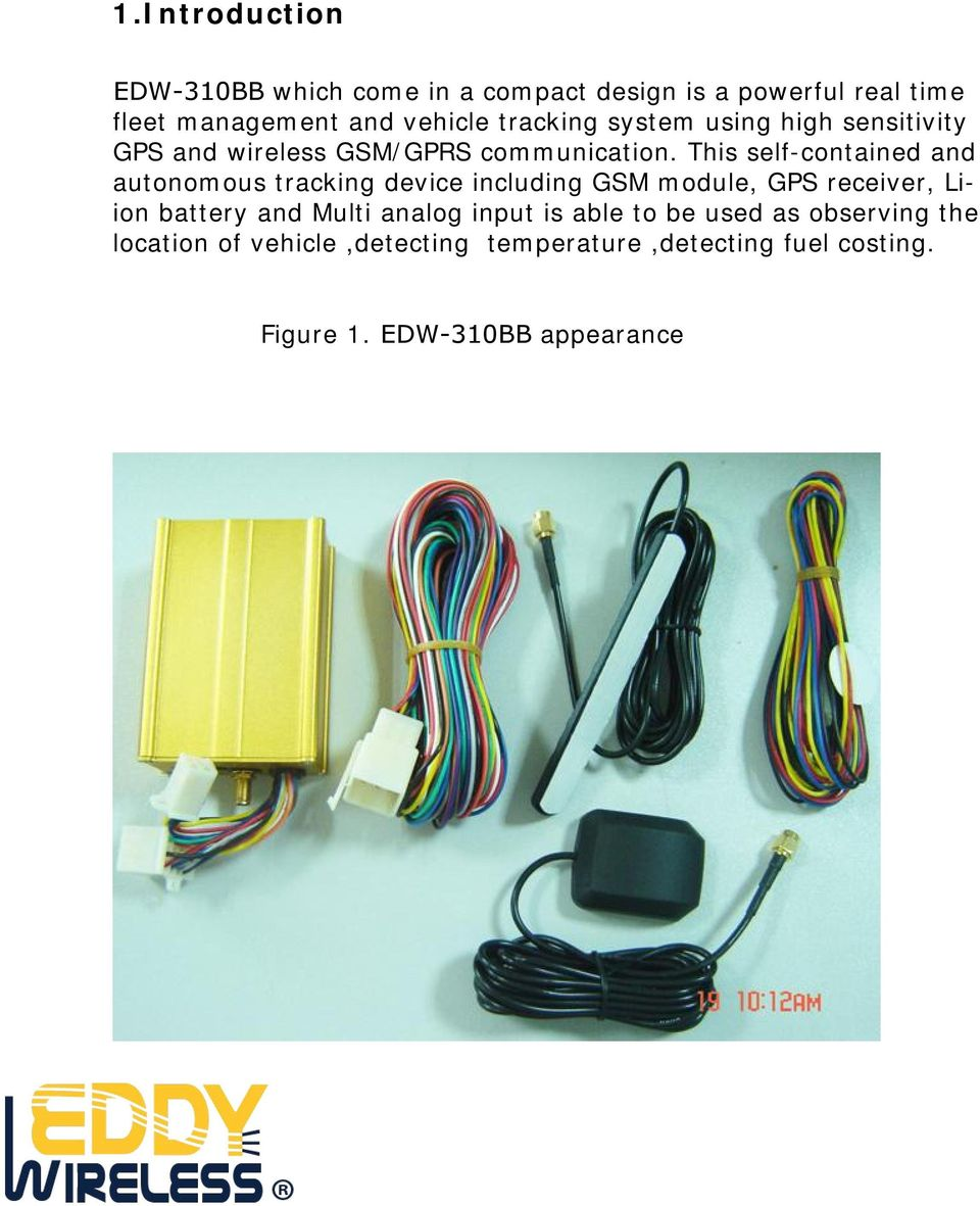This self-contained and autonomous tracking device including GSM module, GPS receiver, Liion battery and Multi