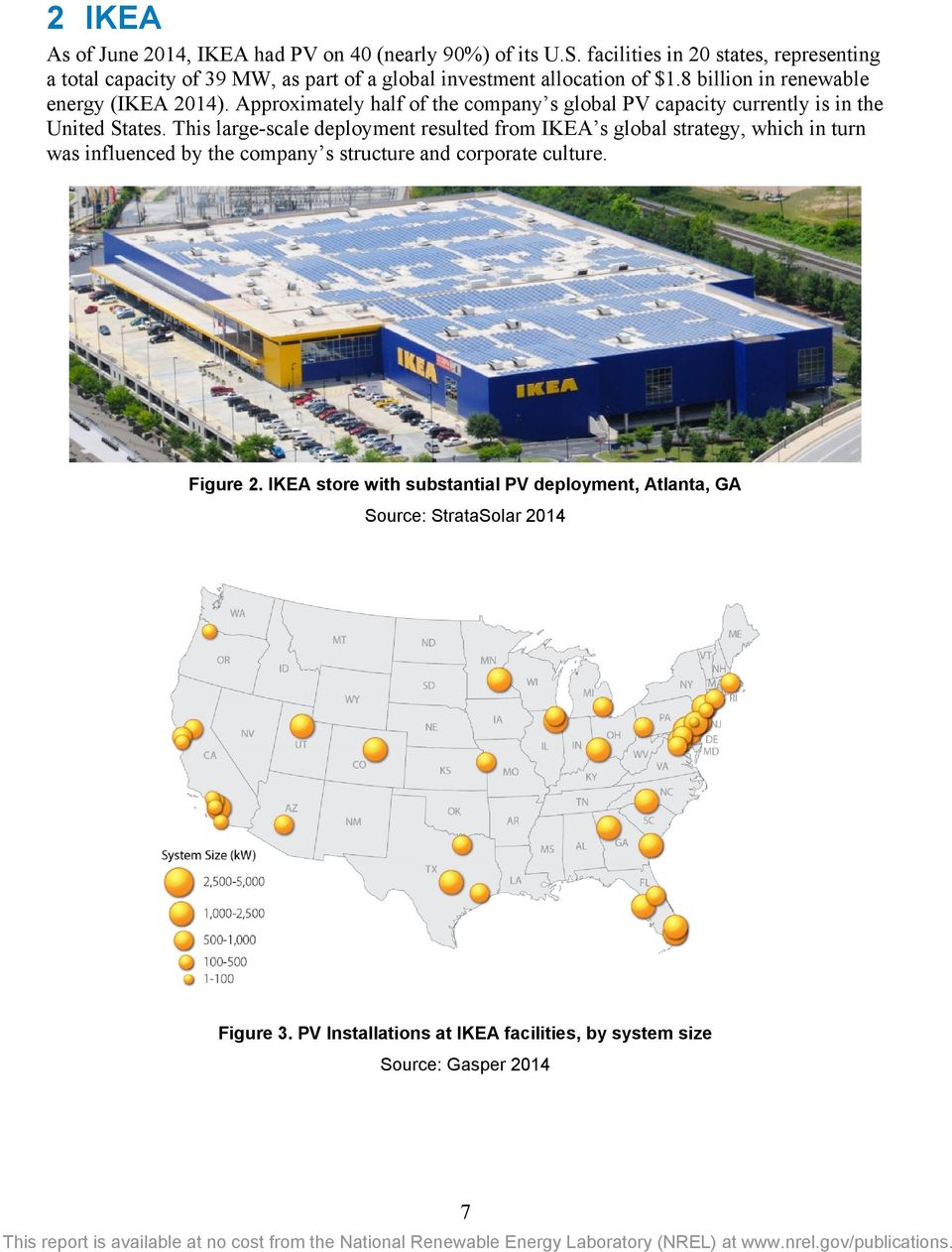 Approximately half of the company s global PV capacity currently is in the United States.