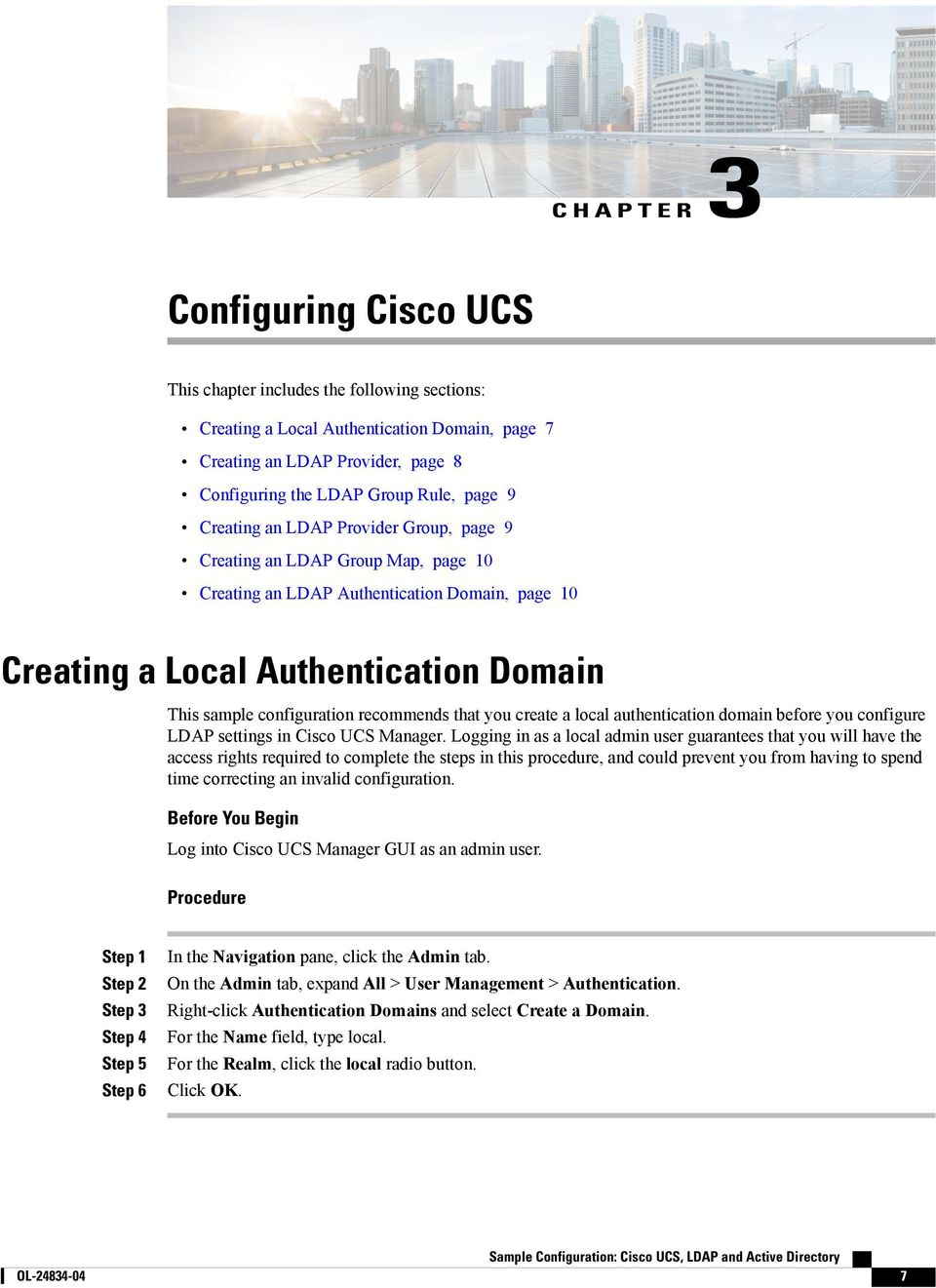 that you create a local authentication domain before you configure LDAP settings in Cisco UCS Manager.