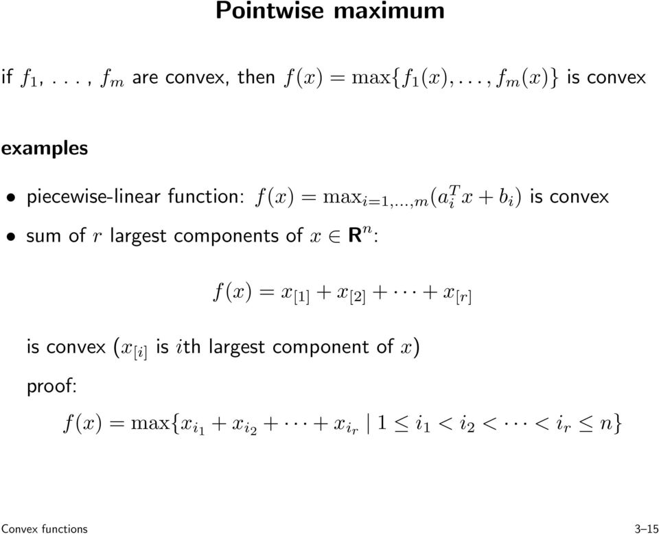 ..,m (a T i x+b i) is convex sum of r largest components of x R n : f(x) = x [1] +x [2] + +x