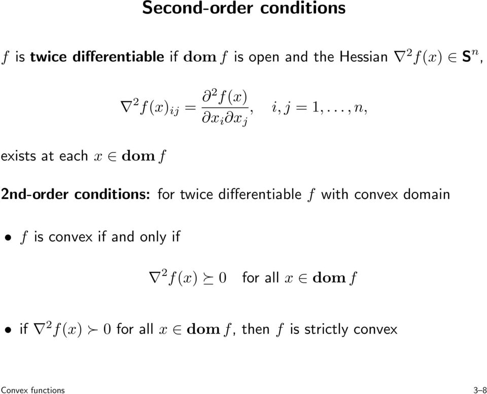 ..,n, 2nd-order conditions: for twice differentiable f with convex domain f is convex