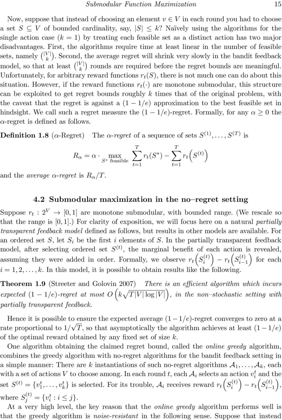 First, the algorithms require time at least linear in the number of feasible sets, namely ( ) V k.