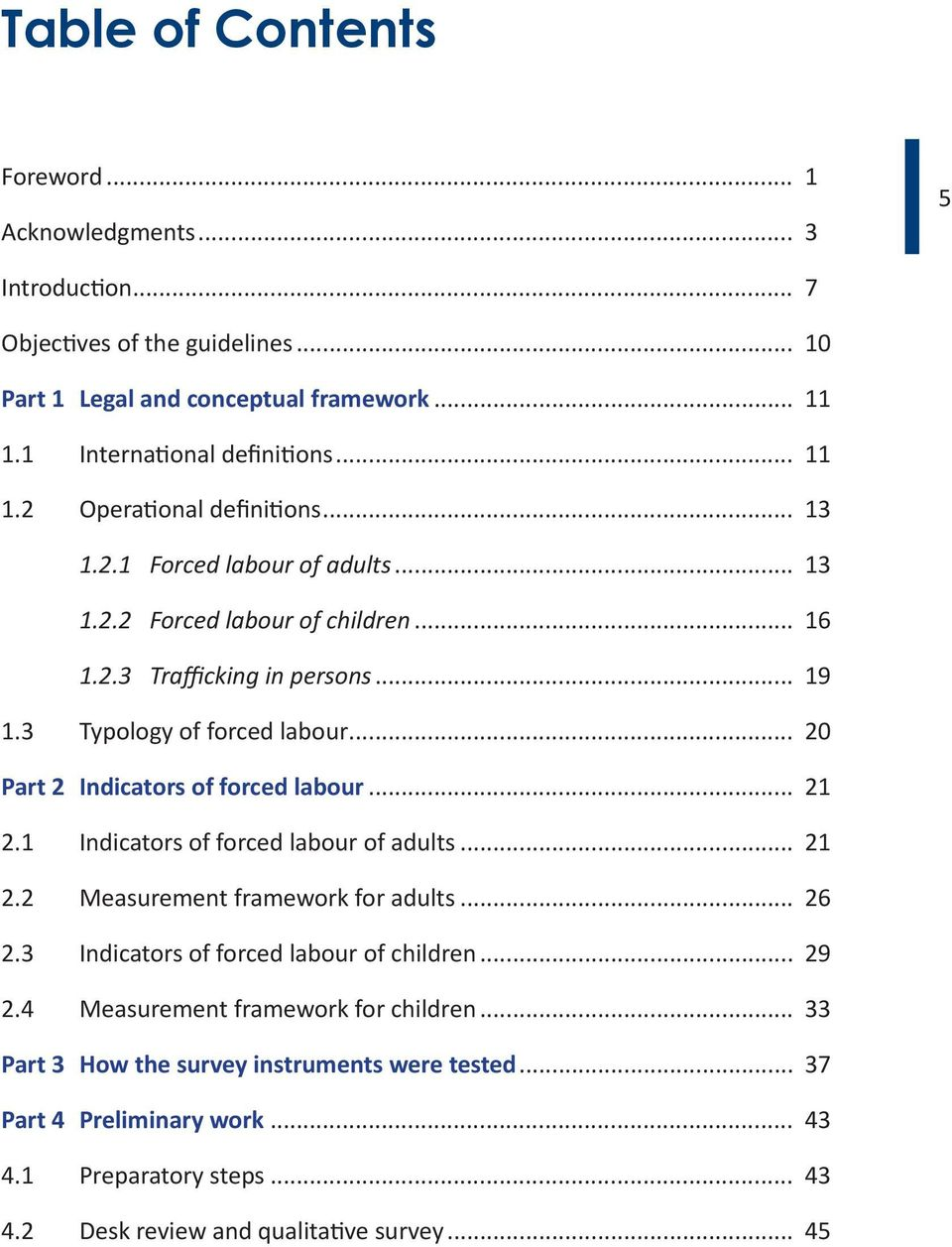 .. 20 Part 2 Indicators of forced labour... 21 2.1 Indicators of forced labour of adults... 21 2.2 Measurement framework for adults... 26 2.3 Indicators of forced labour of children.