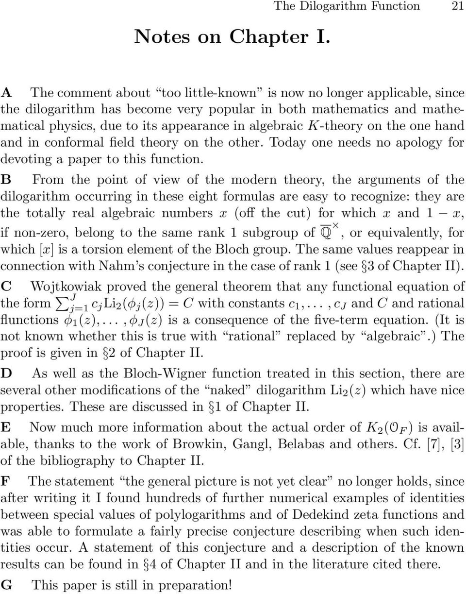 appearance in algebraic K-theory on the one hand and in conformal field theory on the other. Today one needs no apology for devoting a paper to this function.