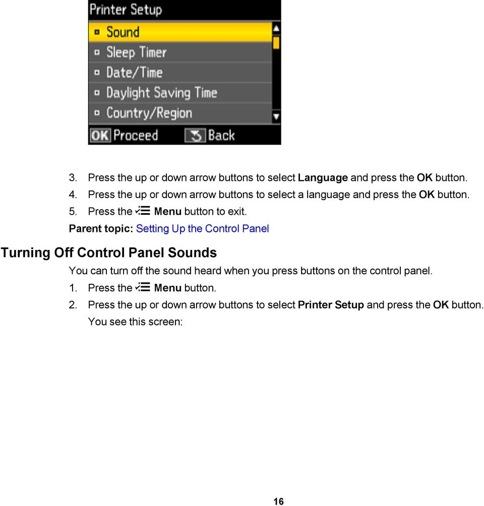 Parent topic: Setting Up the Control Panel Turning Off Control Panel Sounds You can turn off the sound heard when you