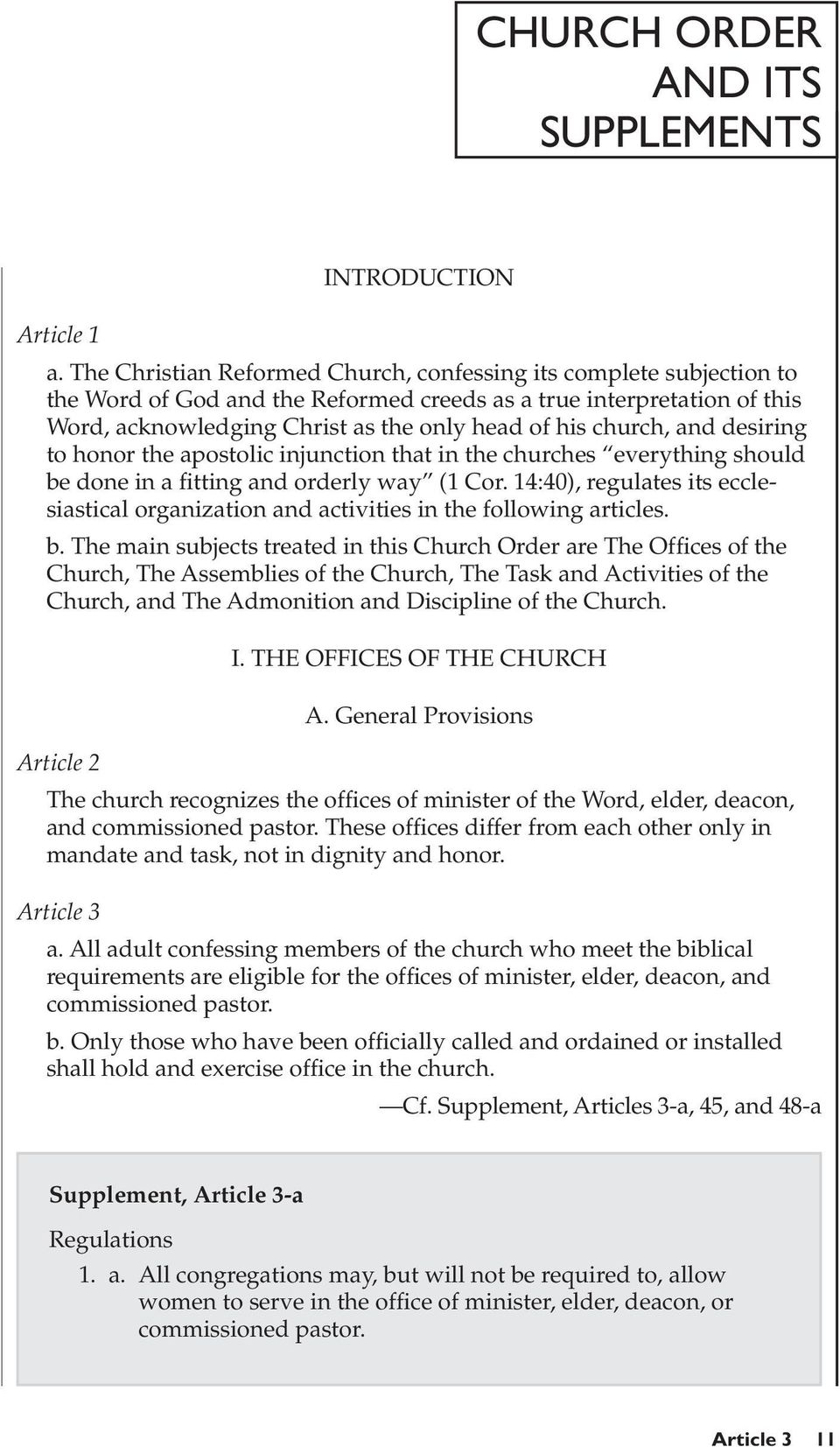 church, and desiring to honor the apostolic injunction that in the churches everything should be done in a fitting and orderly way (1 Cor.