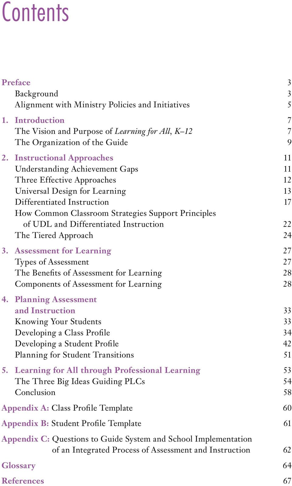 Principles of UDL and Differentiated Instruction 22 The Tiered Approach 24 3.