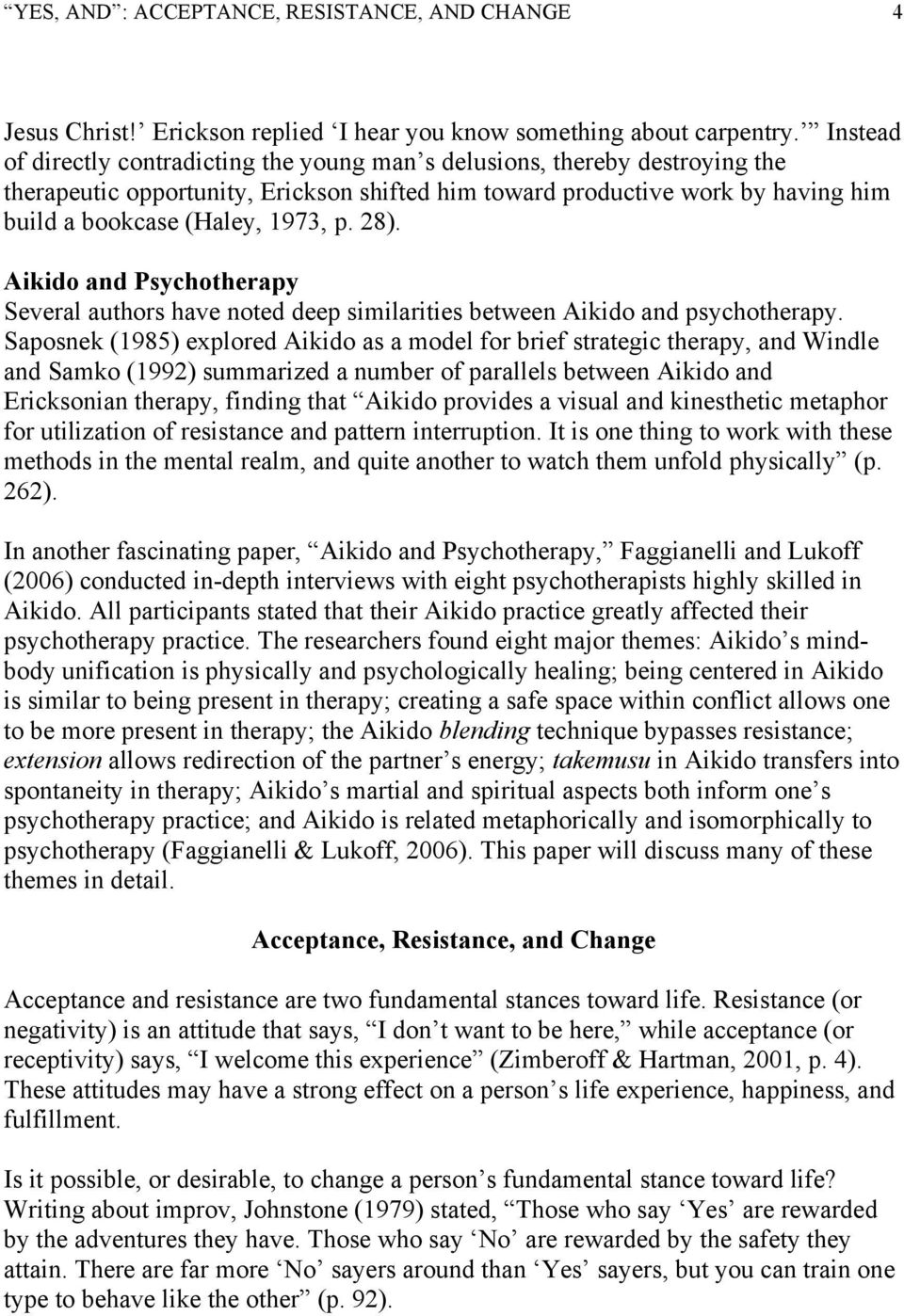 28). Aikido and Psychotherapy Several authors have noted deep similarities between Aikido and psychotherapy.