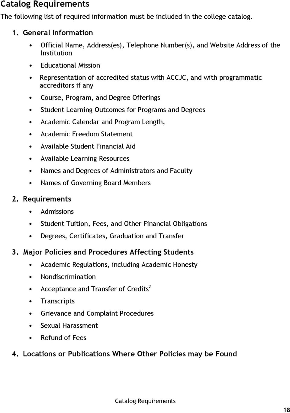 accreditors if any Course, Program, and Degree Offerings Student Learning Outcomes for Programs and Degrees Academic Calendar and Program Length, Academic Freedom Statement Available Student