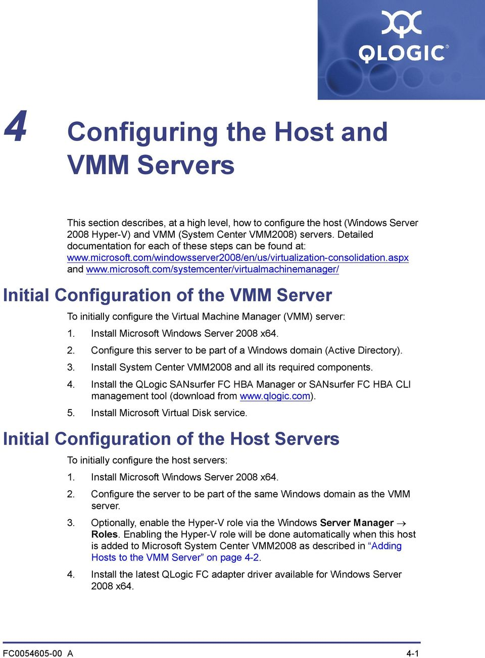 com/windowsserver2008/en/us/virtualization-consolidation.aspx and www.microsoft.