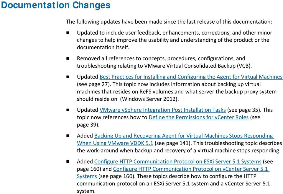 Removed all references to concepts, procedures, configurations, and troubleshooting relating to VMware Virtual Consolidated Backup (VCB).