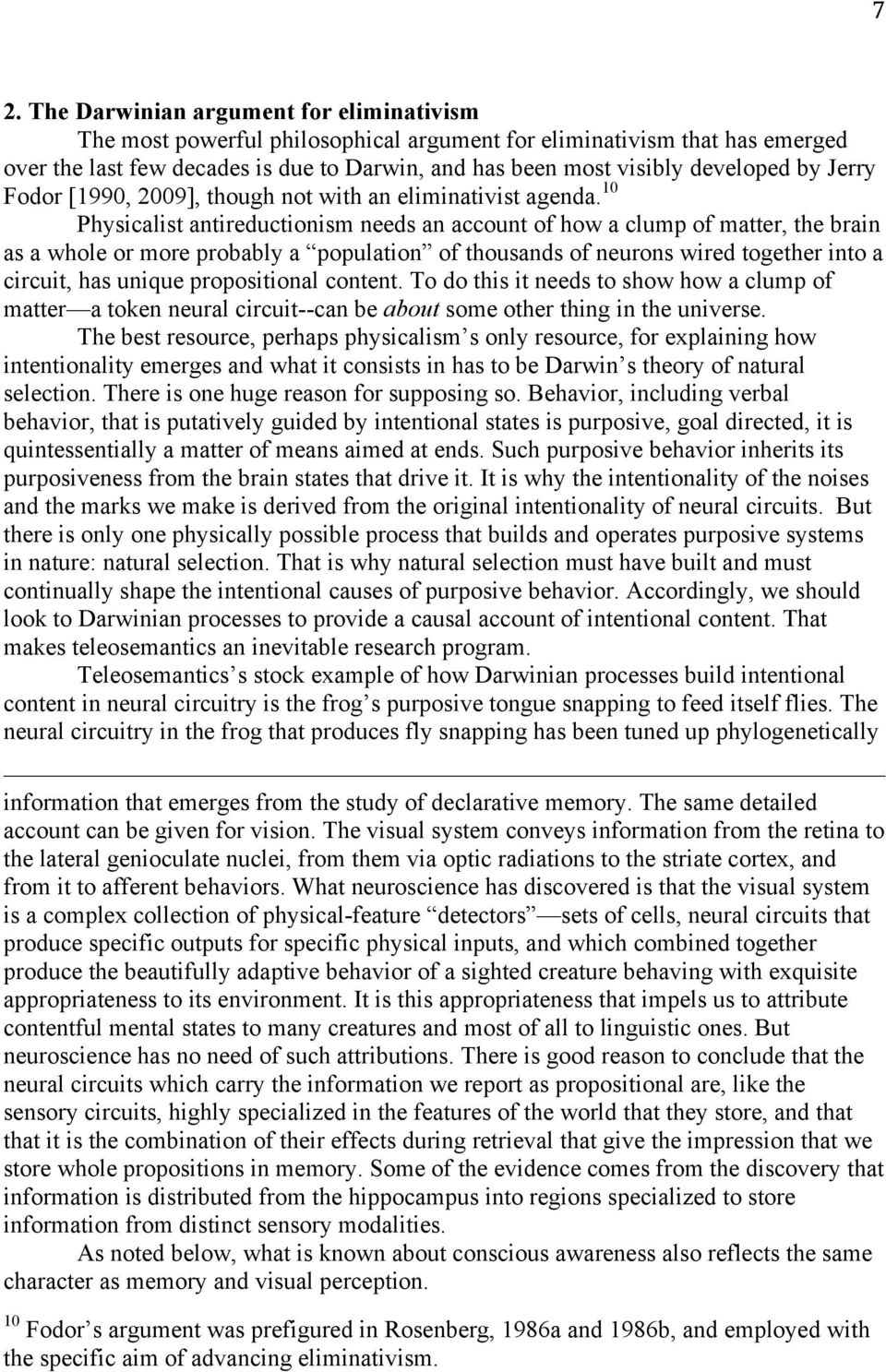 10 Physicalist antireductionism needs an account of how a clump of matter, the brain as a whole or more probably a population of thousands of neurons wired together into a circuit, has unique