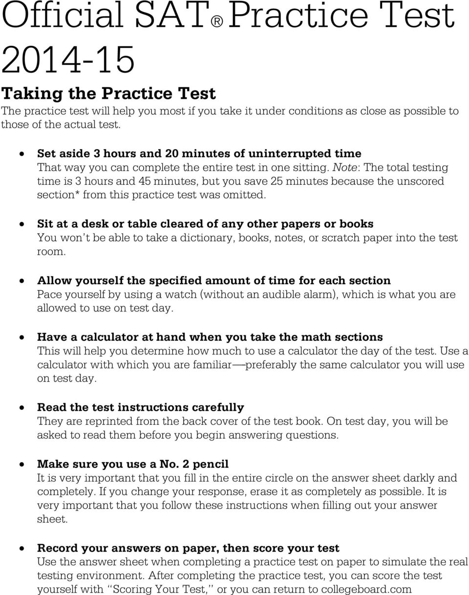 Note: The total testing time is 3 hours and 45 minutes, but you save 25 minutes because the unscored section* from this practice test was omitted.