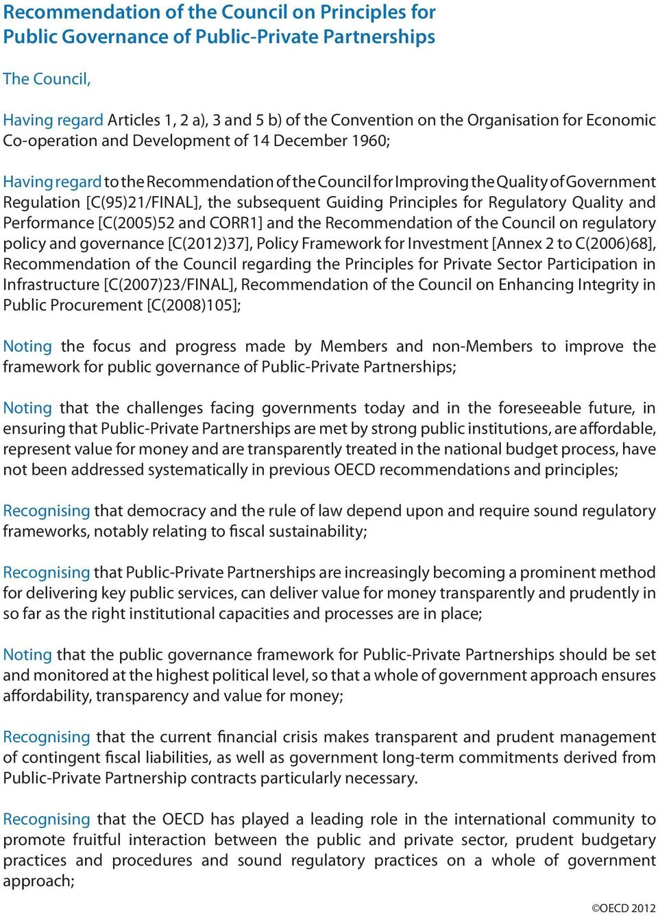 Guiding Principles for Regulatory Quality and Performance [C(2005)52 and CORR1] and the Recommendation of the Council on regulatory policy and governance [C(2012)37], Policy Framework for Investment