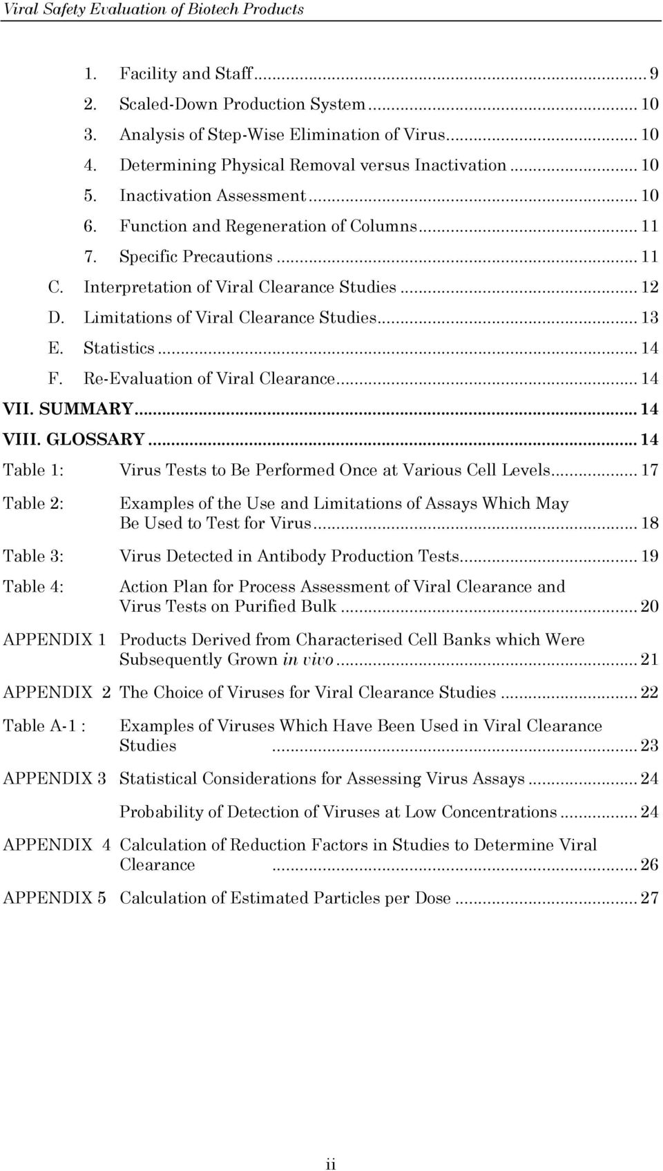 .. 13 E. Statistics... 14 F. Re-Evaluation of Viral Clearance... 14 VII. SUMMARY... 14 VIII. GLOSSARY... 14 Table 1: Virus Tests to Be Performed Once at Various Cell Levels.