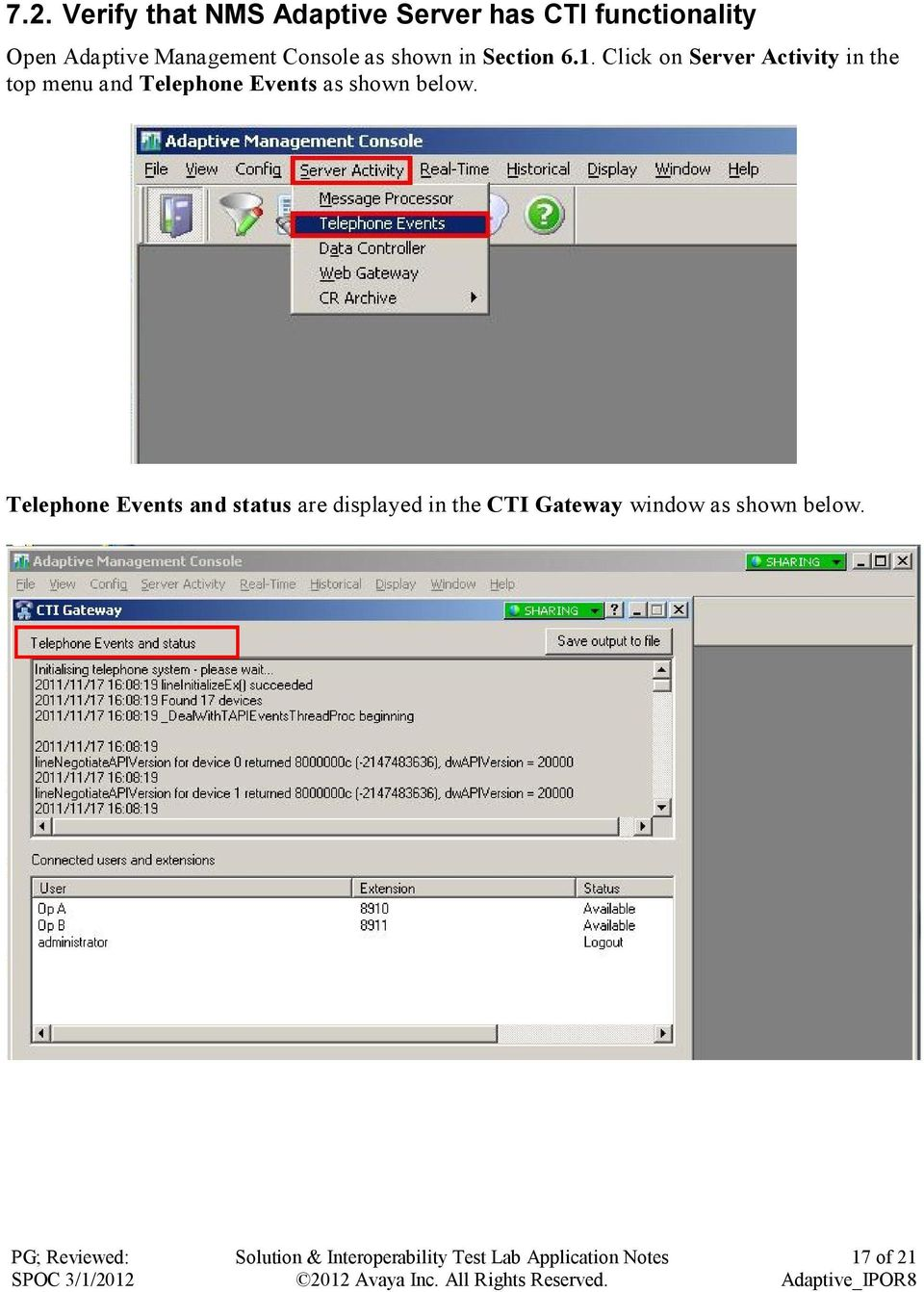 Click on Server Activity in the top menu and Telephone Events as shown