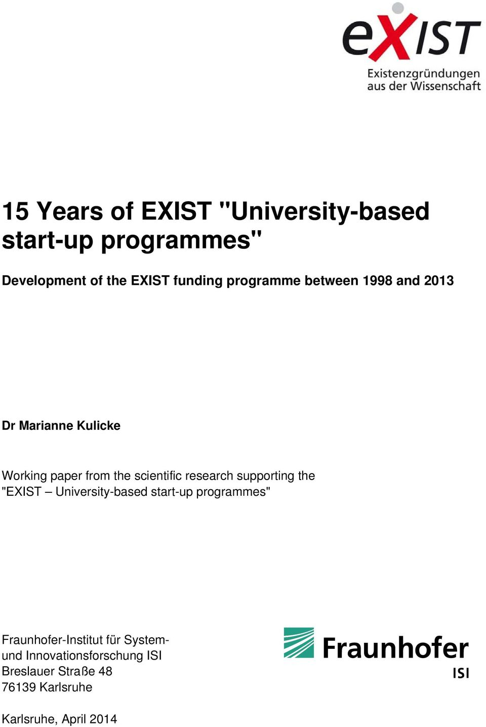 "research supporting the ""EXIST University-based start-up programmes"" Fraunhofer-Institut"