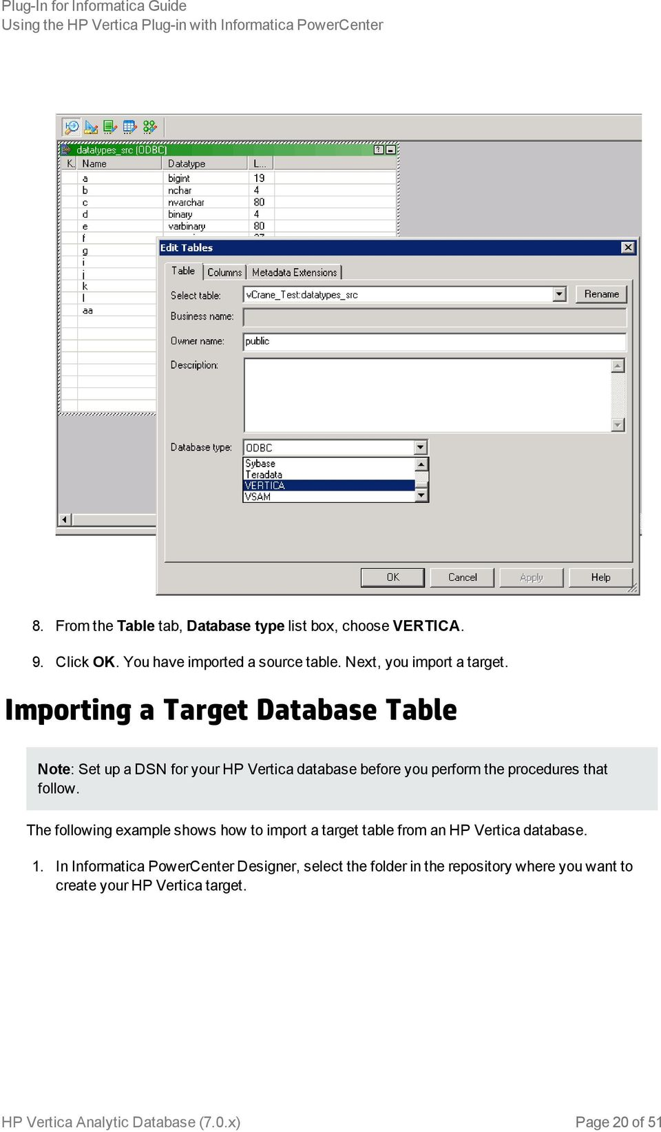 Importing a Target Database Table Note: Set up a DSN for your HP Vertica database before you perform the procedures that follow.