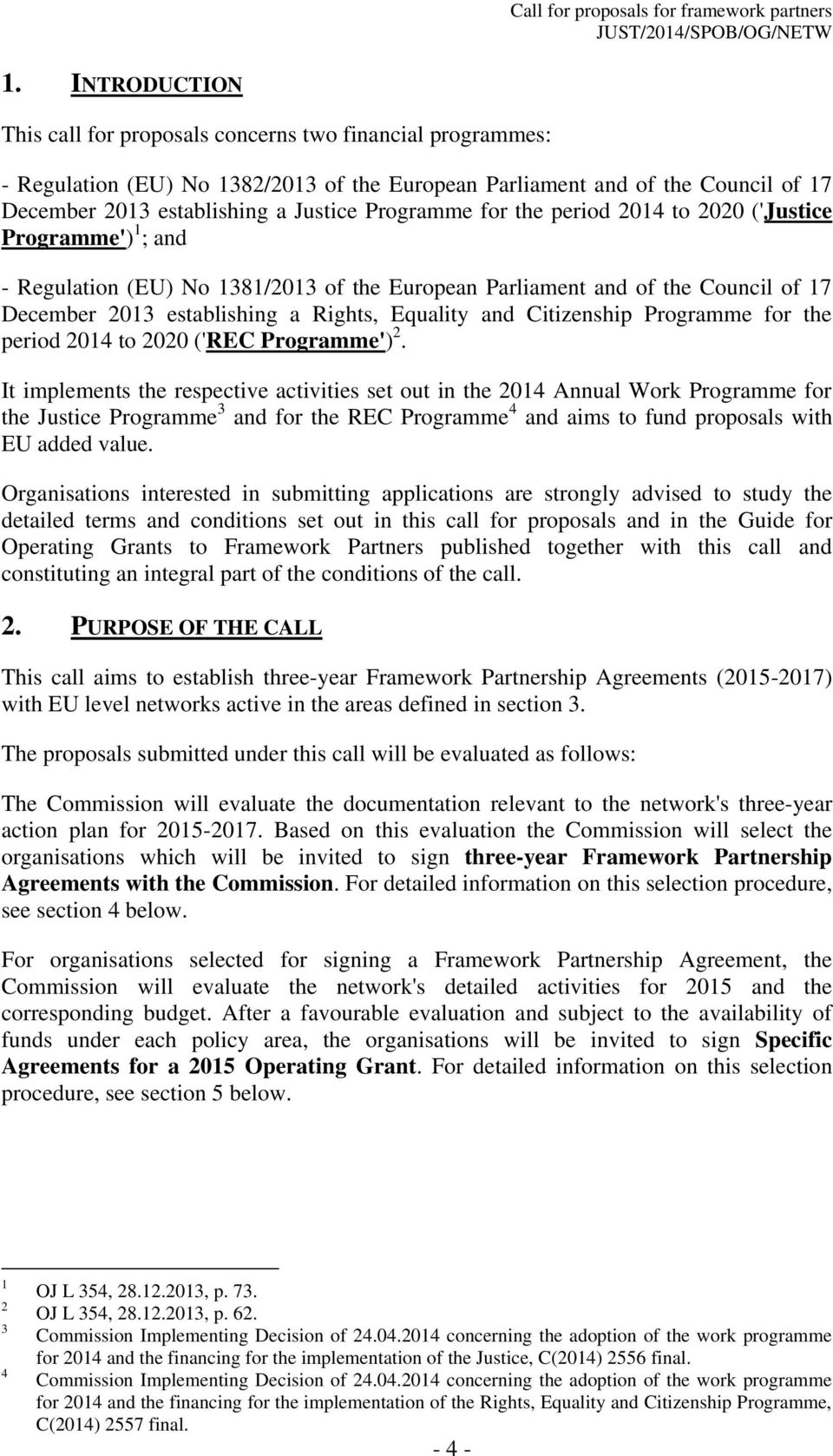 and Citizenship Programme for the period 2014 to 2020 ('REC Programme') 2.