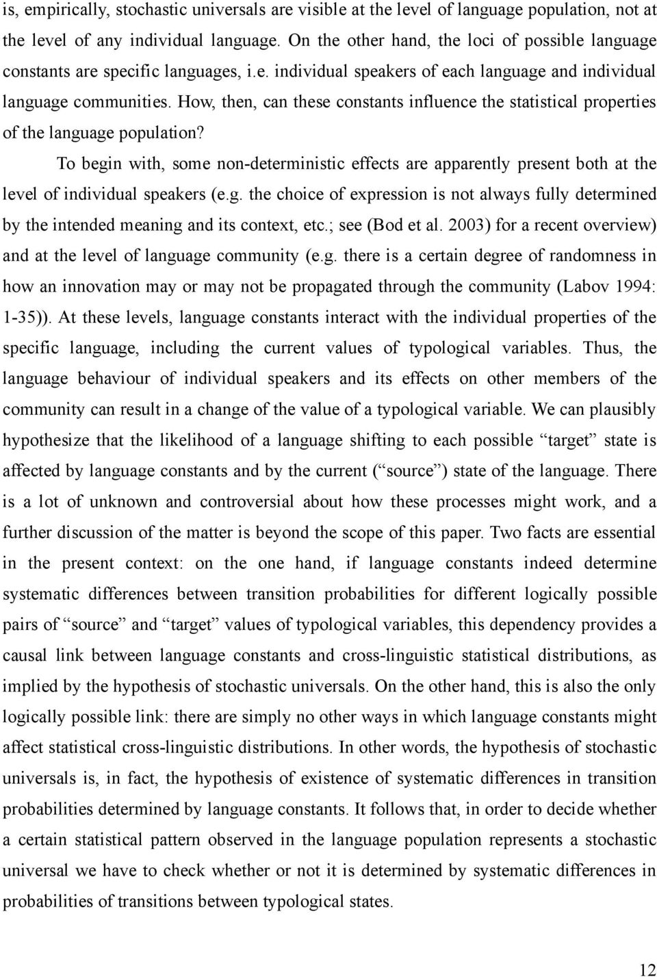 How, then, can these constants influence the statistical properties of the language population?