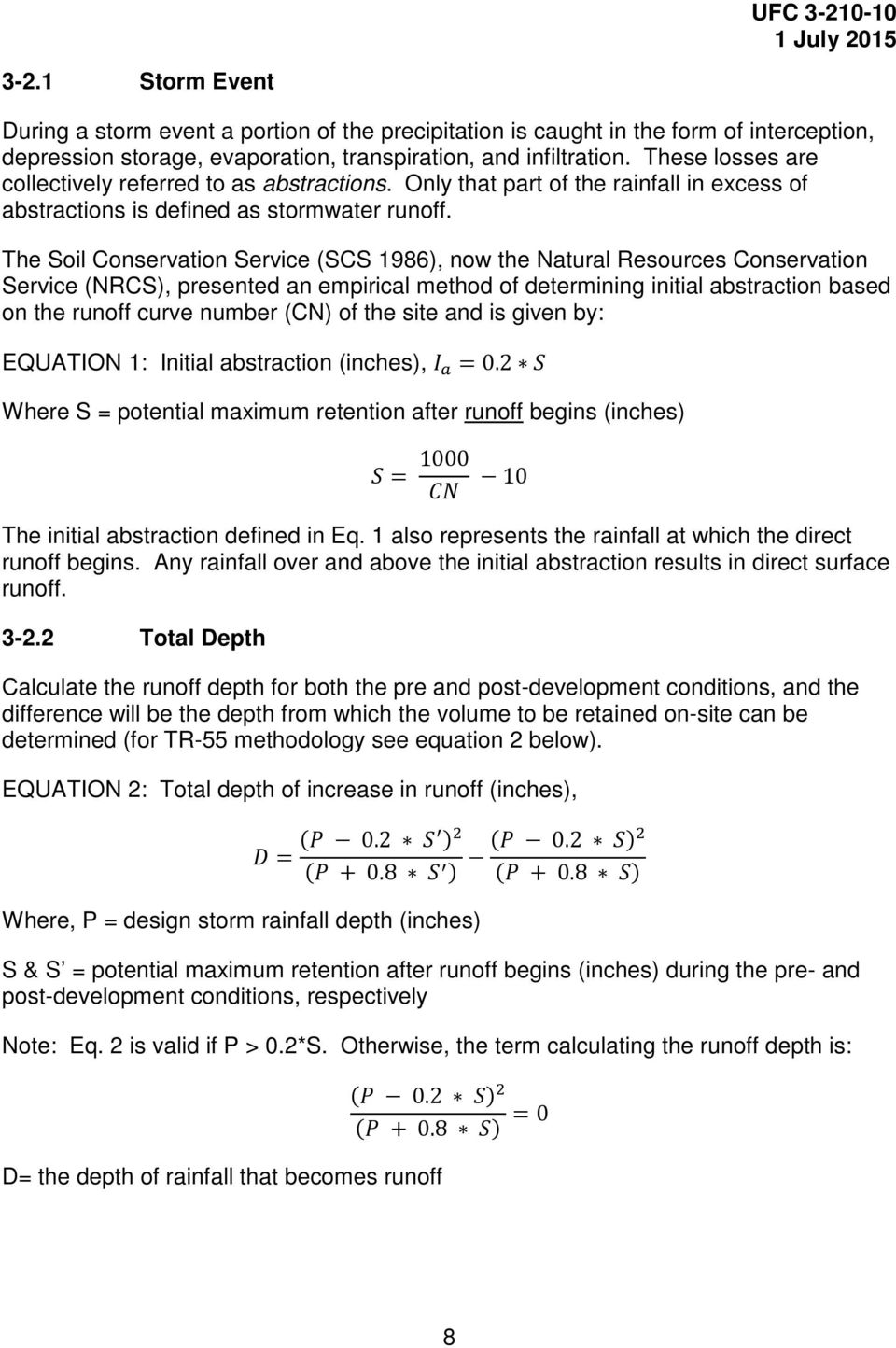 The Soil Conservation Service (SCS 1986), now the Natural Resources Conservation Service (NRCS), presented an empirical method of determining initial abstraction based on the runoff curve number (CN)