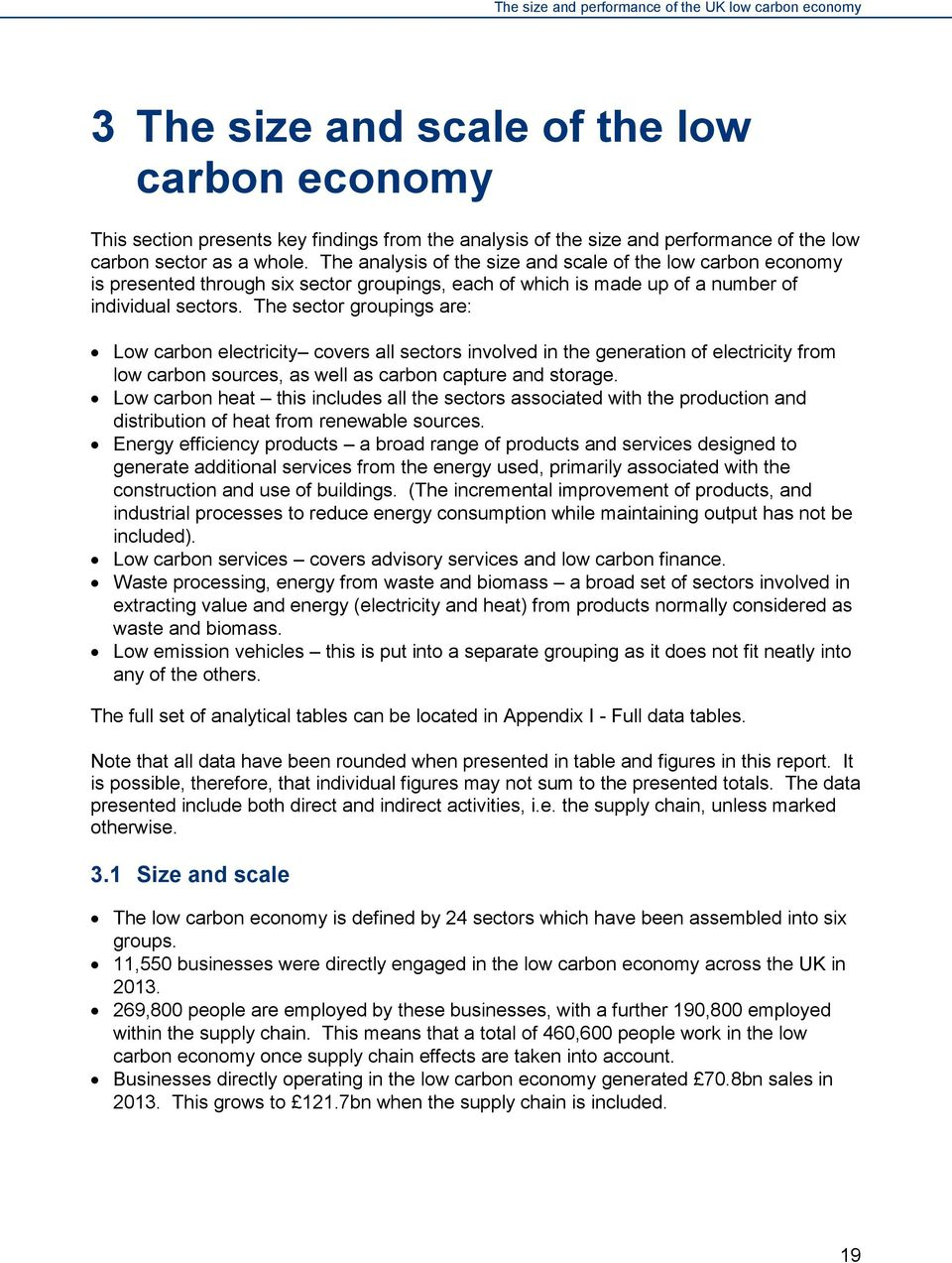 The sector groupings are: Low carbon electricity covers all sectors involved in the generation of electricity from low carbon sources, as well as carbon capture and storage.