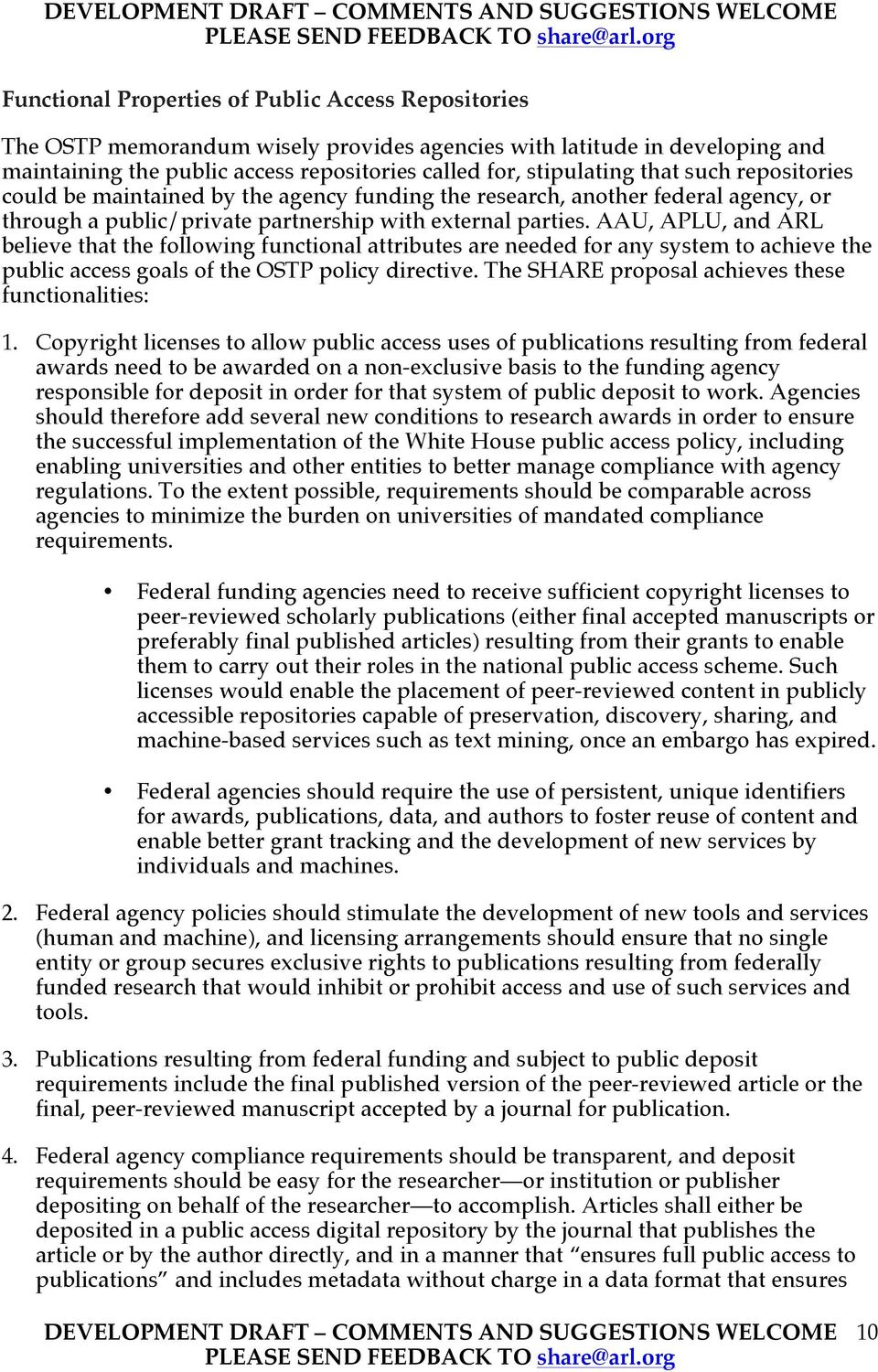 AAU, APLU, and ARL believe that the following functional attributes are needed for any system to achieve the public access goals of the OSTP policy directive.