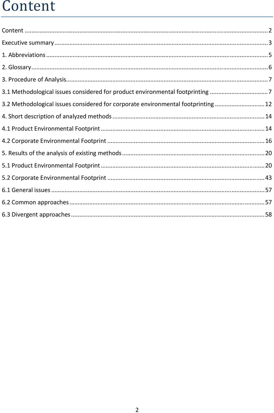 2 Methodological issues considered for corporate environmental footprinting...12 4. Short description of analyzed methods...14 4.
