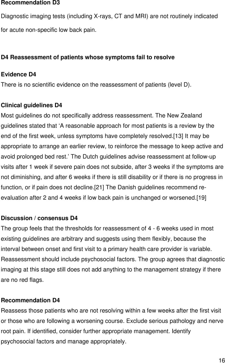 Clinical guidelines D4 Most guidelines do not specifically address reassessment.