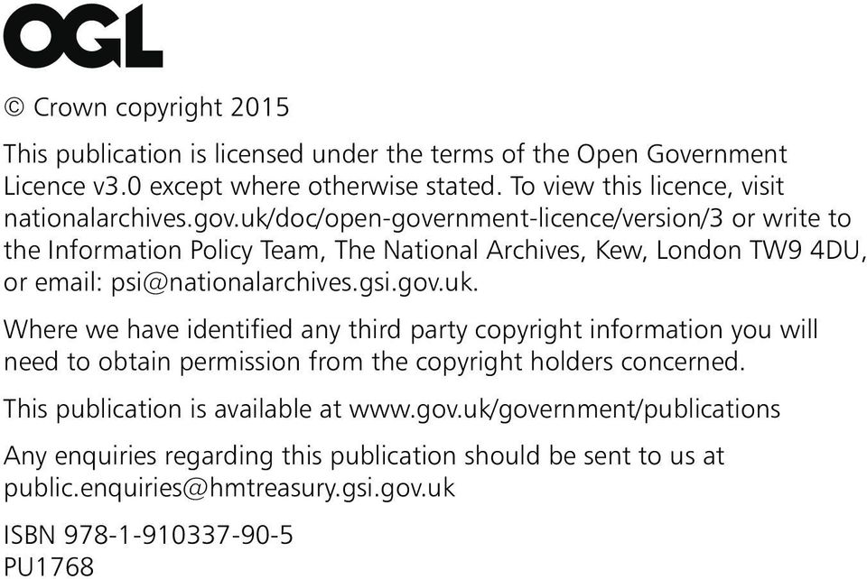 uk/doc/open-government-licence/version/3 or write to the Information Policy Team, The National Archives, Kew, London TW9 4DU, or email: psi@nationalarchives.gsi.gov.uk. Where we have identified any third party copyright information you will need to obtain permission from the copyright holders concerned.