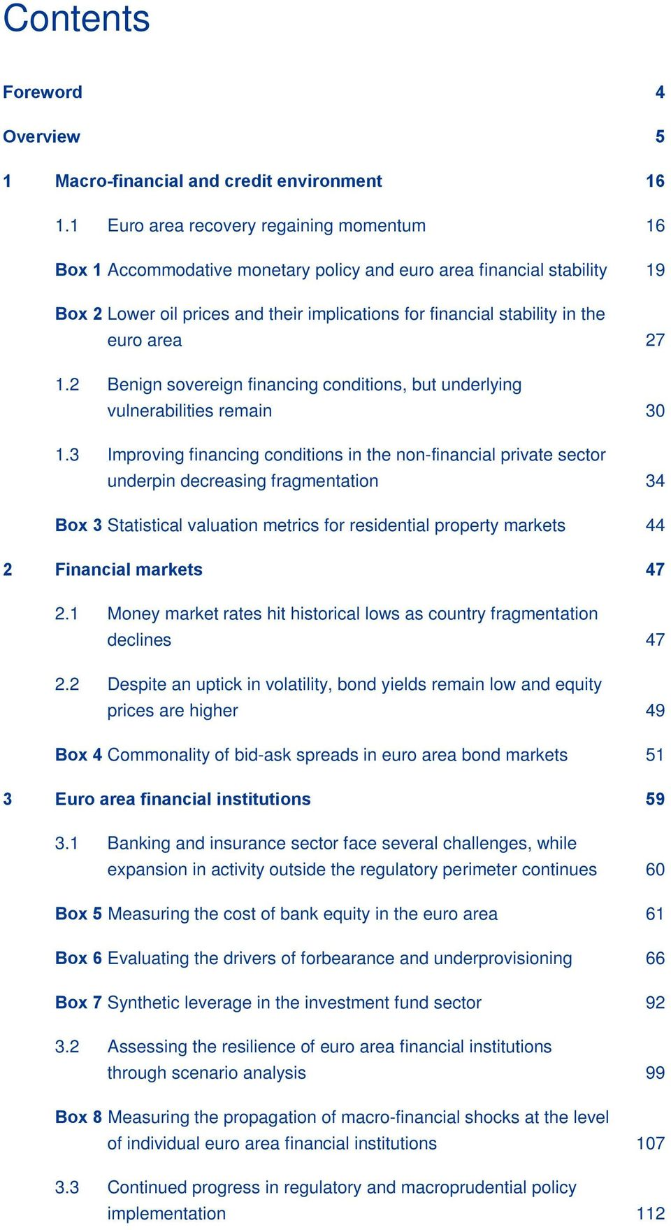 area 27 1.2 Benign sovereign financing conditions, but underlying vulnerabilities remain 3 1.