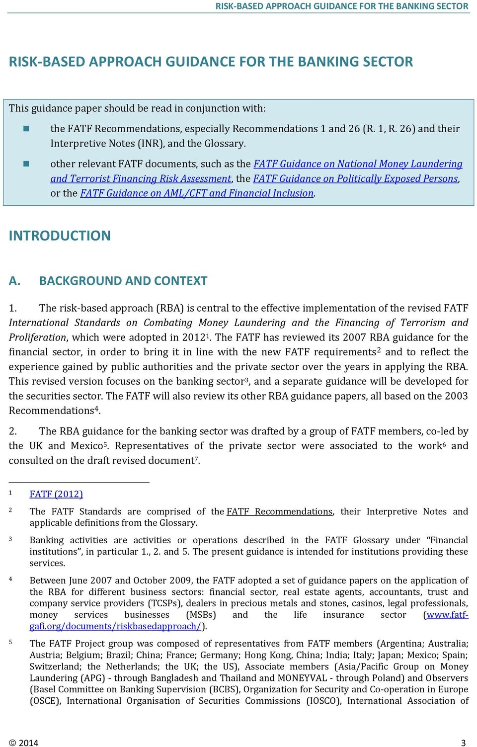 other relevant FATF documents, such as the FATF Guidance on National Money Laundering and Terrorist Financing Risk Assessment, the FATF Guidance on Politically Exposed Persons, or the FATF Guidance