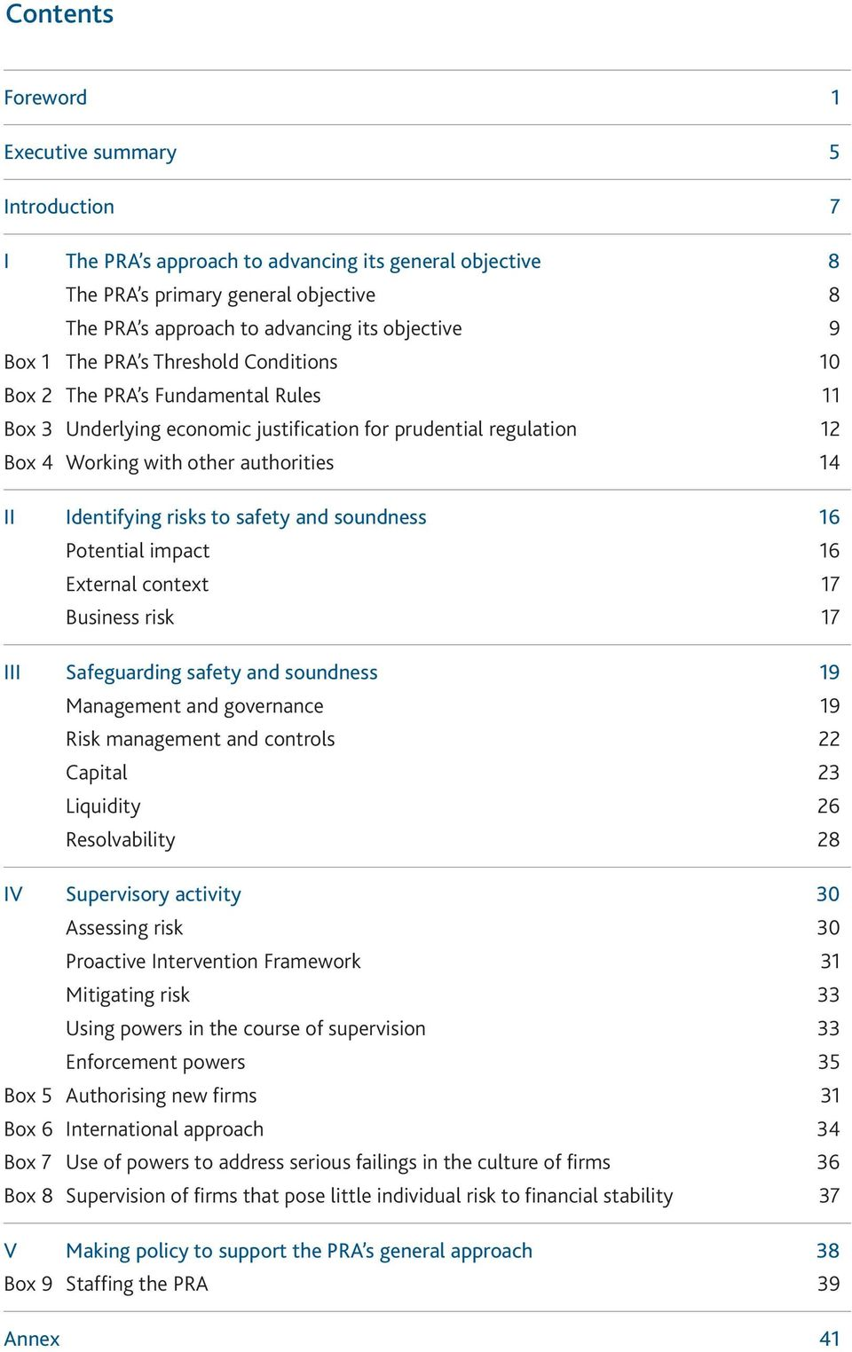 Identifying risks to safety and soundness 16 Potential impact 16 External context 17 Business risk 17 III Safeguarding safety and soundness 19 Management and governance 19 Risk management and