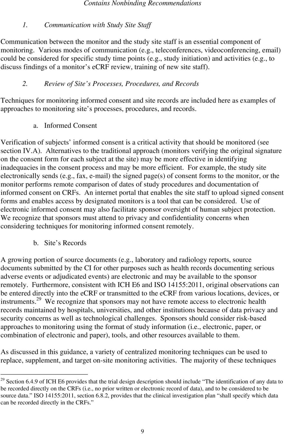 2. Review of Site s Processes, Procedures, and Records Techniques for monitoring informed consent and site records are included here as examples of approaches to monitoring site s processes,