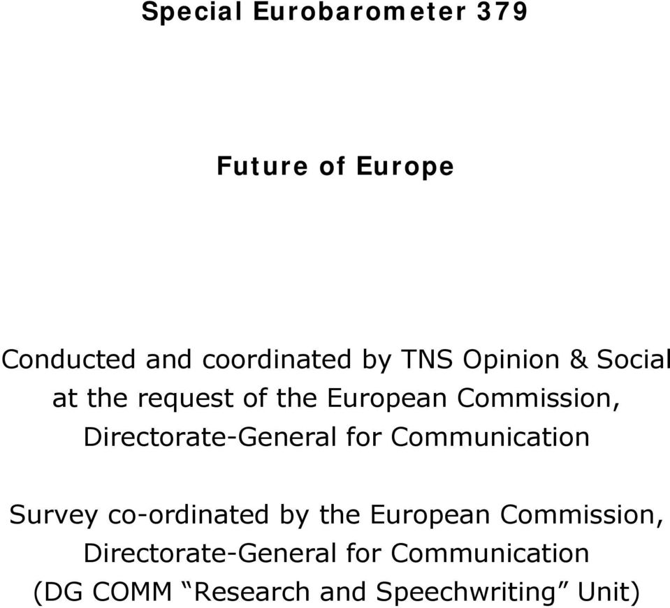 Directorate-General for Communication Survey co-ordinated by the European