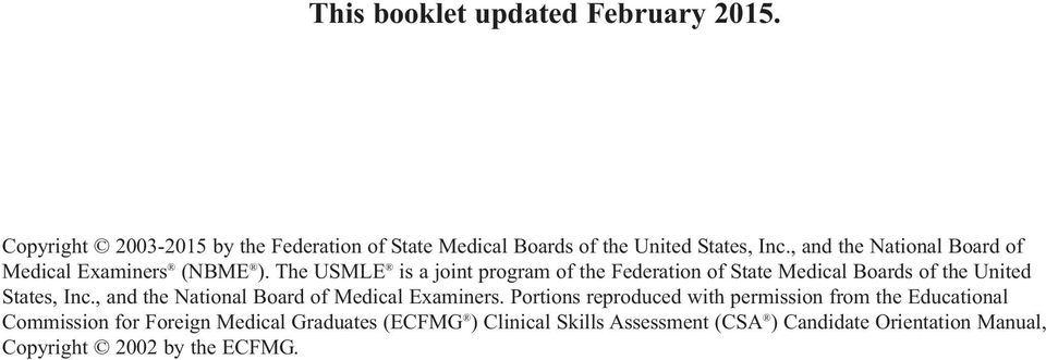 The USMLE is a joint program of the Federation of State Medical Boards of the United States, Inc.