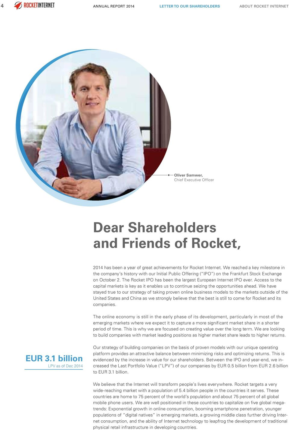 The Rocket IPO has been the largest European Internet IPO ever. Access to the capital markets is key as it enables us to continue seizing the opportunities ahead.