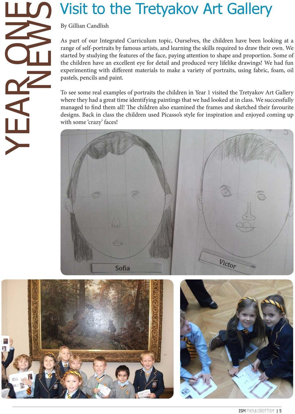 Some of the children have an excellent eye for detail and produced very lifelike drawings!