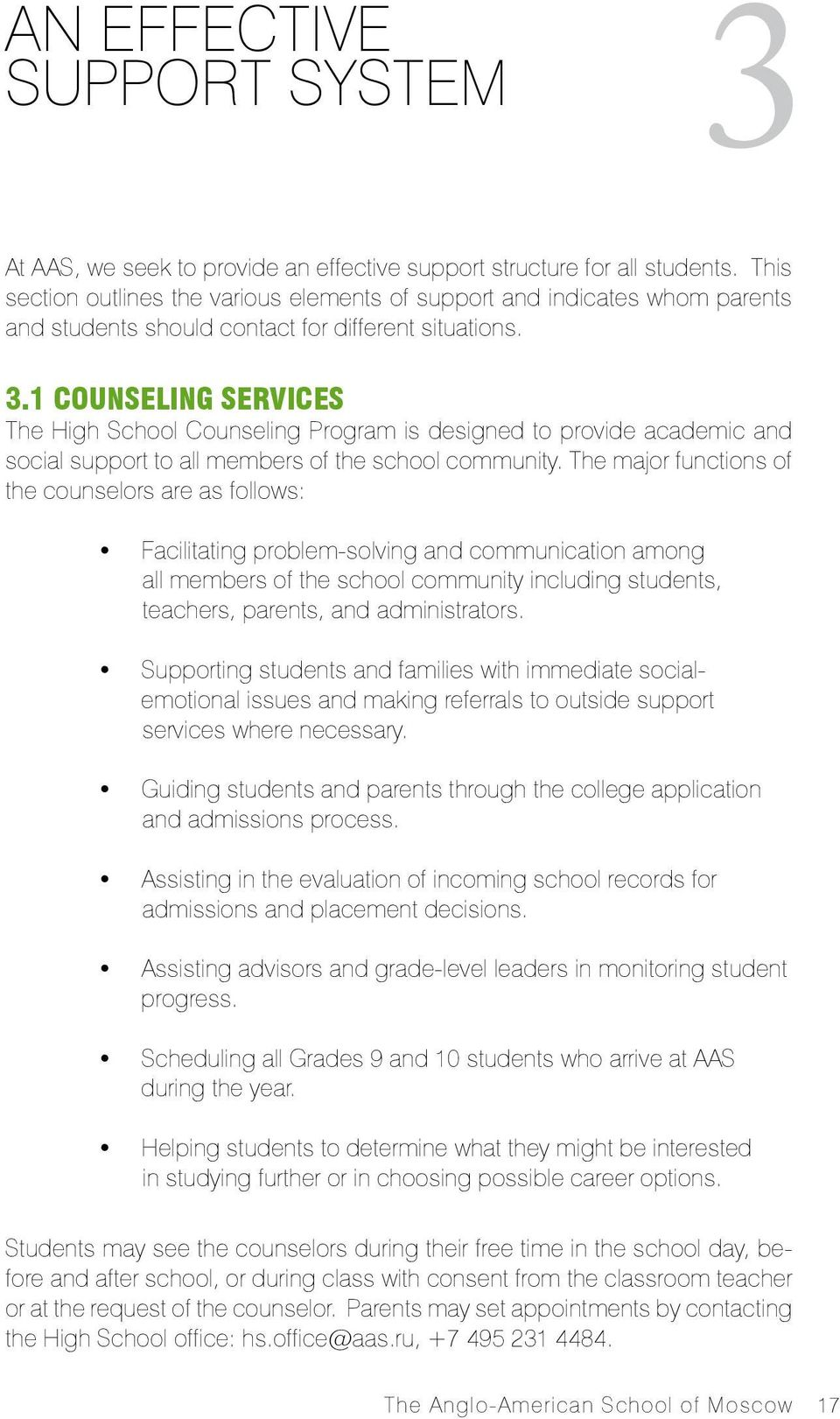 1 COUNSELING SERVICES The High School Counseling Program is designed to provide academic and social support to all members of the school community.