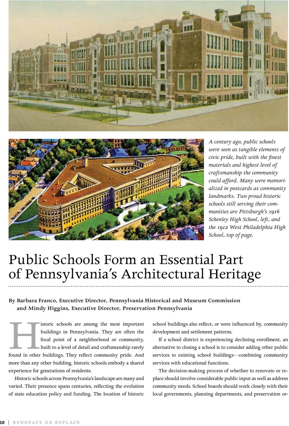 Two proud historic schools still serving their communities are Pittsburgh s 1916 Schenley High School, left, and the 1912 West Philadelphia High School, top of page.