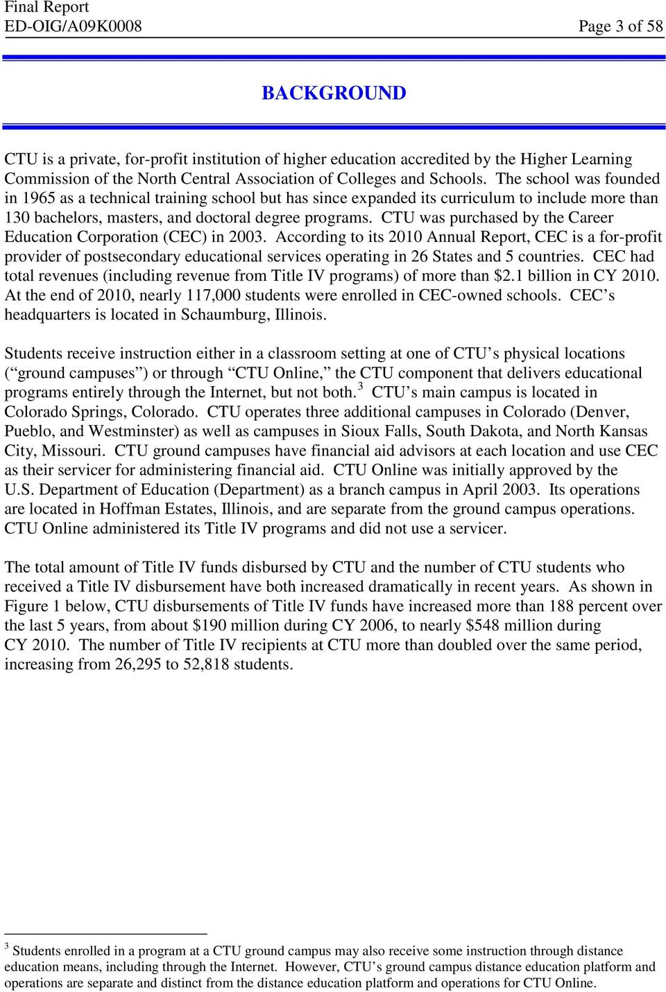 CTU was purchased by the Career Education Corporation (CEC) in 2003.