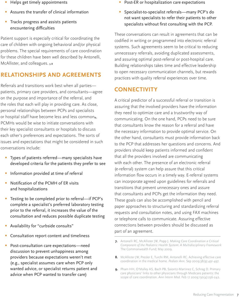 7, 8 RELATIONSHIPS AND AGREEMENTS Referrals and transitions work best when all parties patients, primary care providers, and consultants agree on the purpose and importance of the referral, and the