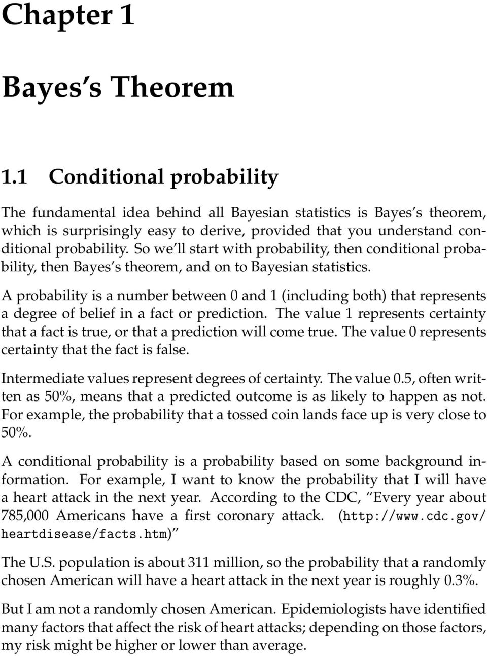 So we ll start with probability, then conditional probability, then Bayes s theorem, and on to Bayesian statistics.