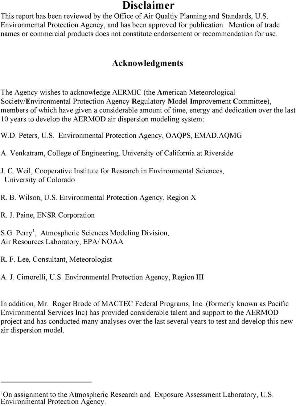 Acknowledgments The Agency wishes to acknowledge AERMIC (the American Meteorological Society/Environmental Protection Agency Regulatory Model Improvement Committee), members of which have given a