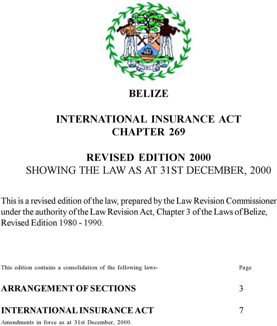 Act, Chapter 3 of the Laws of Belize, Revised Edition 1980-1990.