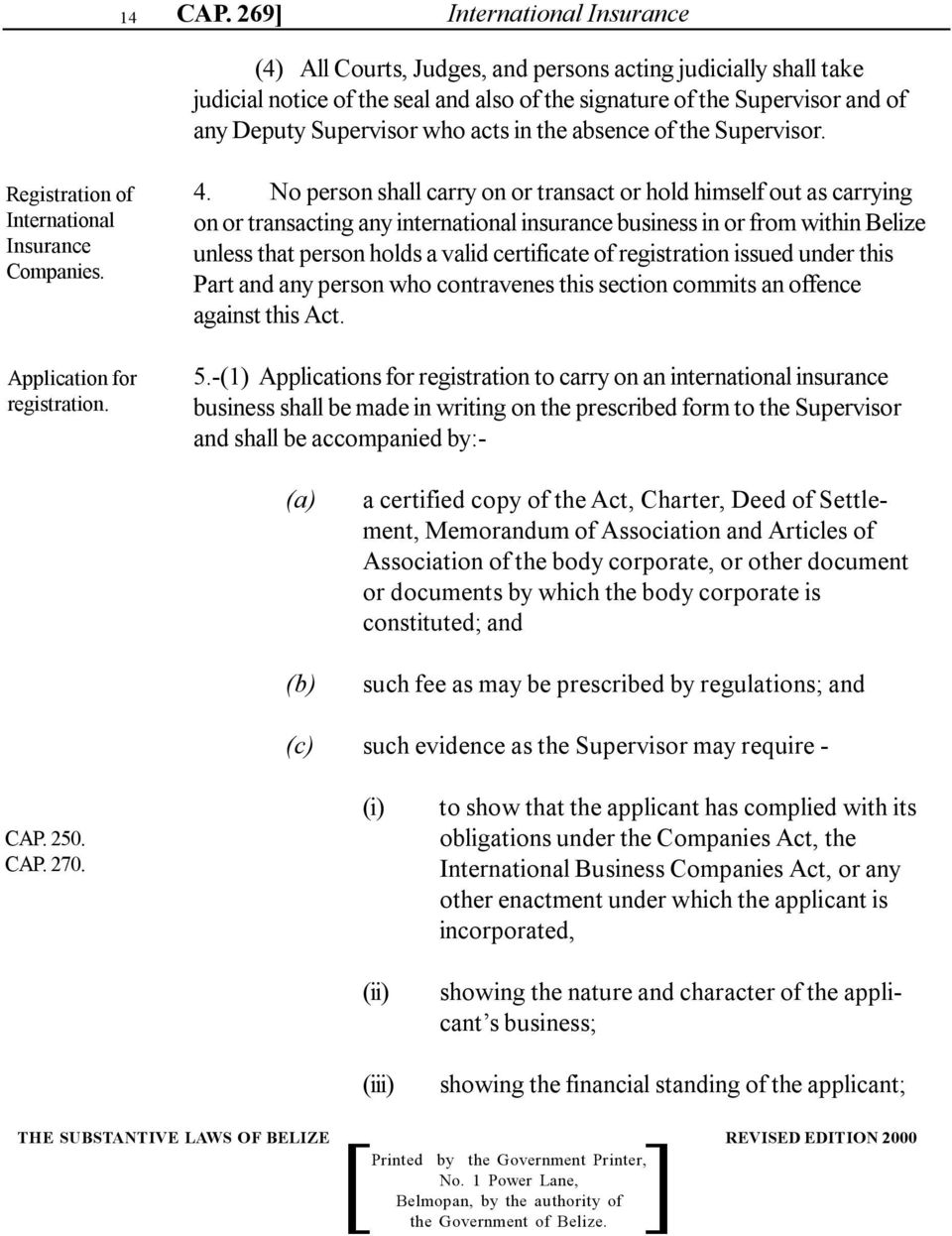acts in the absence of the Supervisor. Registration of International Insurance Companies. Application for registration. 4.