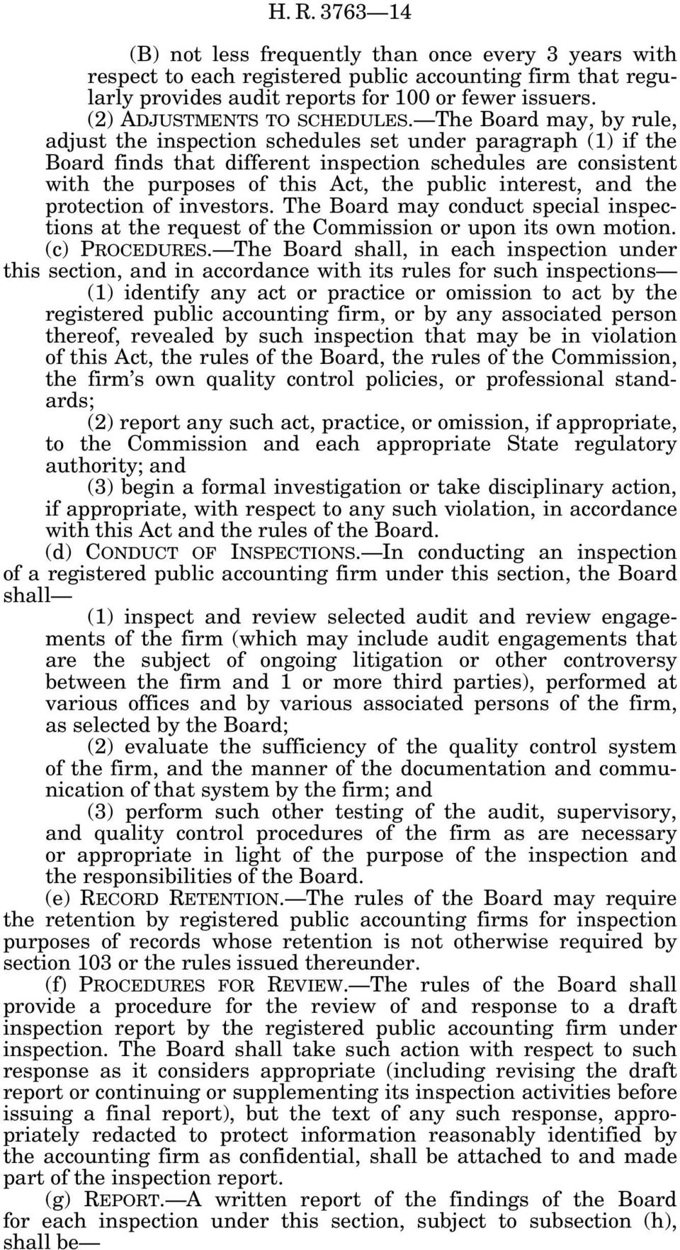 The Board may, by rule, adjust the inspection schedules set under paragraph (1) if the Board finds that different inspection schedules are consistent with the purposes of this Act, the public